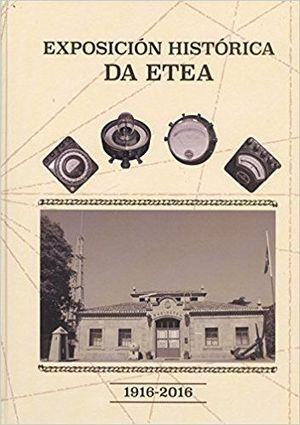 EXPOSICION HISTORICA DA ETEA (1916-2016)