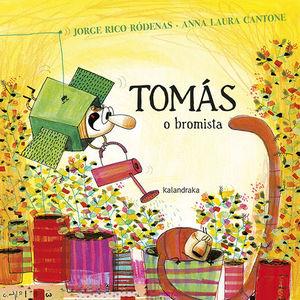 TOMÁS O BROMISTA