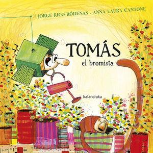 TOMAS, EL BROMISTA