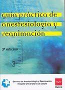 GUÍA PRÁCTICA DE ANESTESIOLOGÍA Y REANIMACIÓN