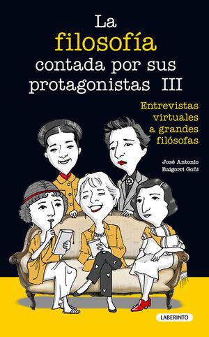 LA FILOSOFÍA CONTADA POR SUS PROTAGONISTAS III
