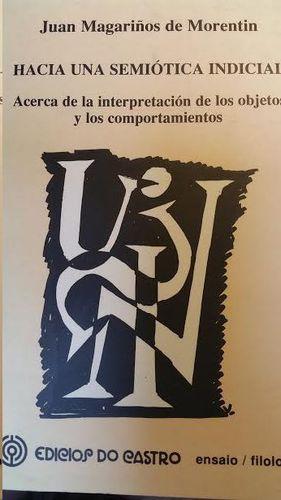 HACIA UNA SEMIÓTICA INDICIAL : ACERCA DE LA INTERPRETACIÓN DE LOS OBJETOS Y LOS COMPORTAMIENTOS