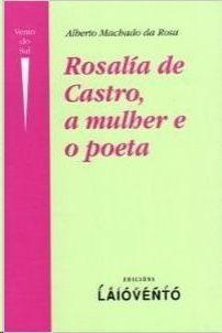 ROSALÍA DE CASTRO, A MULHER E O POETA