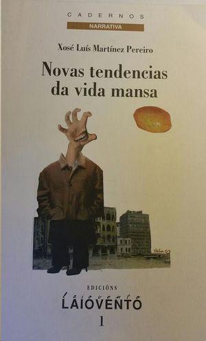 NOVAS TENDENCIAS DA VIDA MANSA