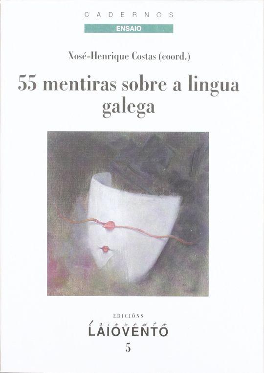 55 MENTIRAS SOBRE A LINGUA GALEGA