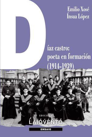 DIAZ CASTRO: POETA EN FORMACION (1914-1939)