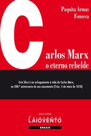 CARLOS MARX: O ETERNO REBELDE