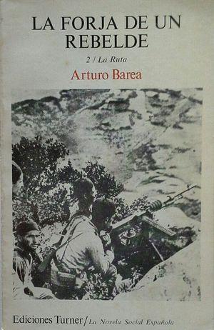 LA RUTA - LA FORJA DE UN REBELDE 2