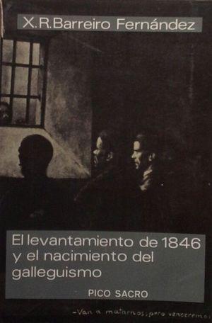 EL LEVANTAMIENTO DE 1846 Y EL NACIMIENTO DEL GALLEGUISMO