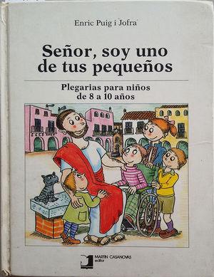 SEÑOR, SOY UNO DE TUS PEQUEÑOS
