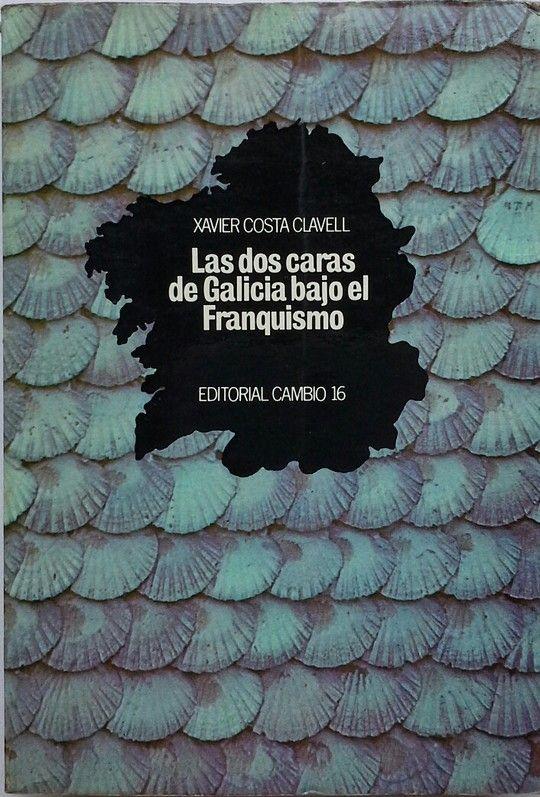 LAS DOS CARAS DE GALICIA BAJO EL FRANQUISMO