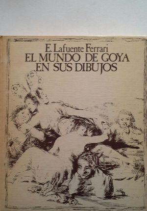 EL MUNDO DE GOYA EN SUS DIBUJOS
