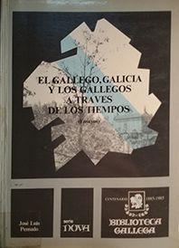 EL GALLEGO, GALICIA Y LOS GALLEGOS A TRAVÉS DE LOS TIEMPOS