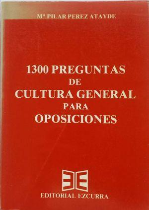 1300 PREGUNTAS DE CULTURA GENERAL PARA OPOSICIONES