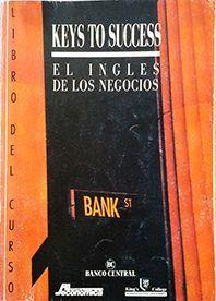 KEYS TO SUCCESS : EL INGLÉS DE LOS NEGOCIOS (CON. CASSETTES)