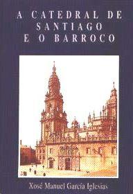 A CATEDRAL DE SANTIAGO E O BARROCO