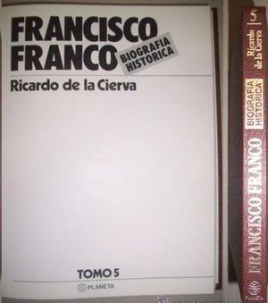 FRANCISCO FRANCO  BIOGRAFÍA HISTÓRICA  TOMO V