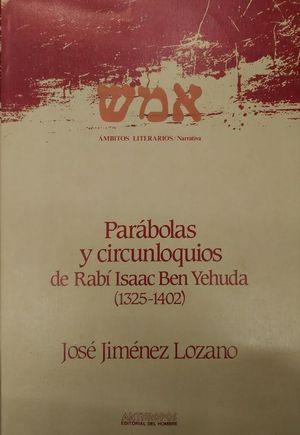 PARÁBOLAS Y CIRCUNLOQUIOS DE RABÍ ISAAC BEN YEHUDA (1325-1402)