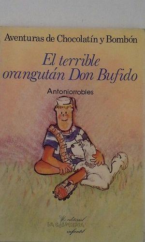 EL TERRIBLE ORANGUTÁN DON BUFIDO