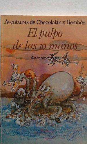 EL PULPO DE LAS DIEZ MANOS - AVENTURAS DE CHOCOLATÍN Y BOMBÓN