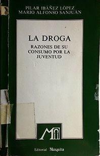 DROGA. LAS RAZONES DE SU CONSUMO POR LA JUVENTUD