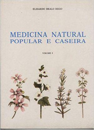 MEDICINA NATURAL POPULAR E CASEIRA VOLUME I
