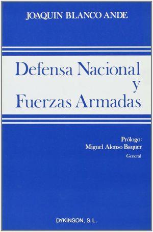 DEFENSA NACIONAL Y FUERZAS ARMADAS.