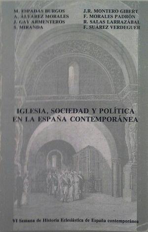 IGLESIA, SOCIEDAD Y POLÍTICA EN LA ESPAÑA CONTEMPORÁNEA