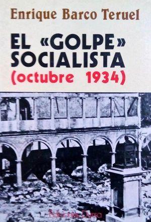 EL GOLPE SOCIALISTA (OCTUBRE 1934)