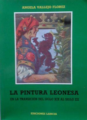 LA PINTURA LEONESA EN LA TRANSICIÓN DEL SIGLO XIX AL SIGLO XX