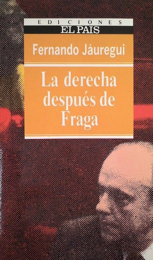 LA DERECHA DESPUÉS DE FRAGA