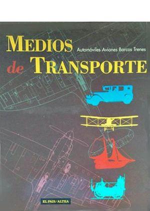 MEDIOS DE TRANSPORTE (AUTOMÓVILES - AVIONES - BARCOS - TRENES)