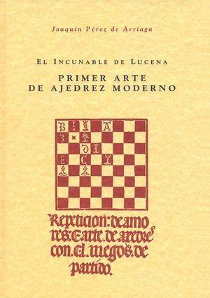 EL INCUNABLE DE LUCENA  PRIMER ARTE DE AJEDREZ MODERNO (ESTUCHE 2 VOLS.)