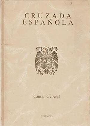 CAUSA GENERAL - LA DOMINACION ROJA EN ESPAÑA -  AVANCE DE LA INFORMACIÓN INSTRUIDA (DOS TOMOS)