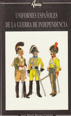 UNIFORMES ESPAÑOLES DE LA GUERRA DE INDEPENDENCIA