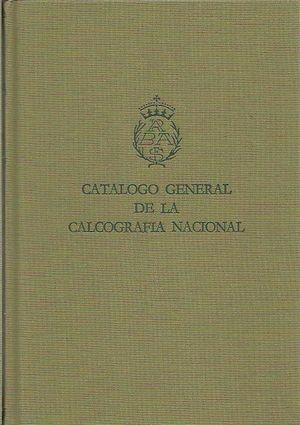 CATÁLOGO GENERAL DE LA CALCOGRAFÍA NACIONAL