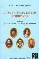 VIDA PRIVADA DE LOS BORBONES TOMO II