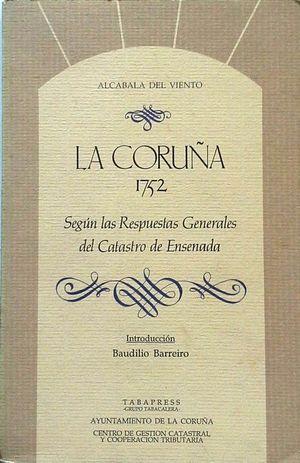 LA CORUÑA EN 1752 - SEGÚN LAS RESPUESTAS GENERALES DEL CATASTRO DE ENSENADA'
