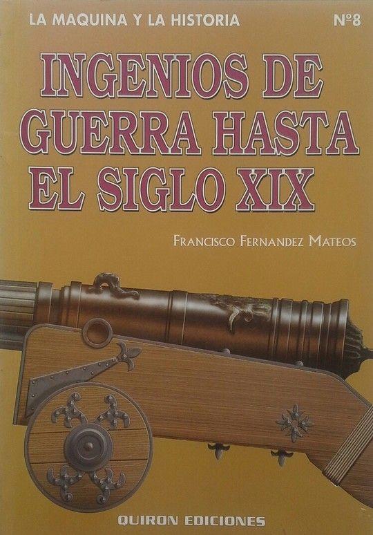 INGENIOS DE GUERRA HASTA EL SIGLO XIX
