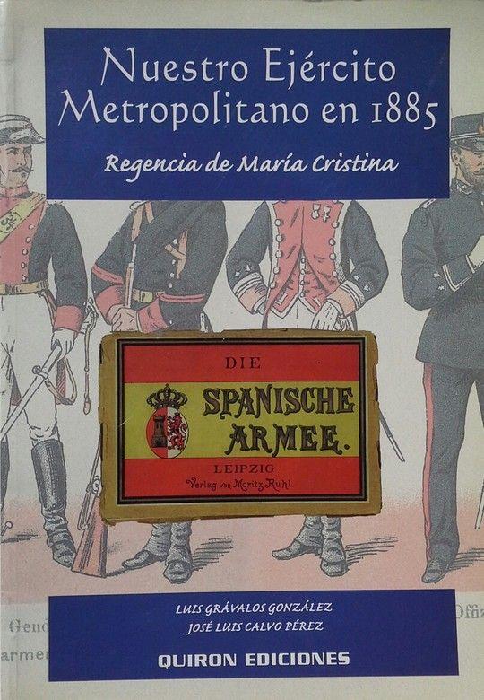 NUESTRO EJERCITO METROPOLITANO EN 1885