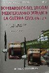 BOMBARDEROS DEL LITORAL MEDITERRÁNEO DURANTE LA GUERRA CIVIL (VOL. 2)