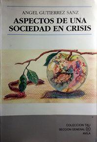 ASPECTOS DE UNA SOCIEDAD EN CRISIS