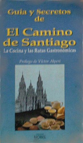 GUÍA Y SECRETOS DEL CAMINO DE SANTIAGO - LA COCINA Y LAS RUTAS GASTRONÓMICAS