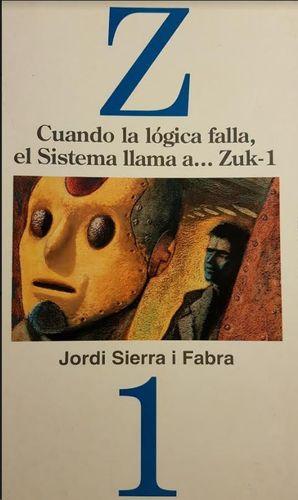 CUANDO LA LOGICA FALLA,EL SISTEMA LLAMA A ZUK-1