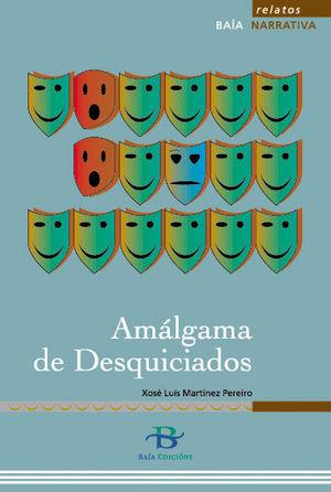 AMÁLGAMA DE DESQUICIADOS