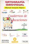 ORTOGRAFÍA IDEOVISUAL, EDUCACIÓN PRIMARIA. CUADERNOS DE VACACIONES, N 4
