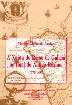 A XUNTA DO REINO DE GALICIA NO FINAL DO ANTIGO RÉXIME (1775-1834)