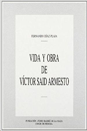 VIDA Y OBRA DE VICTOR SAID ARMESTO