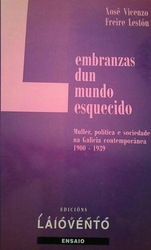 LEMBRANZAS DUN MUNDO ESQUECIDO : MULLER,POLÍTICA,SOCIEDADE NA GALICIA
