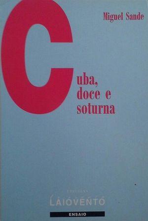 CUBA, DOCE E SOTURNO